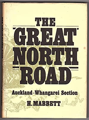 The Great North Road: Auckland - Whangarei: H Mabbett