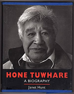 Hone Tuwhare: A Biography: Janet Hunt