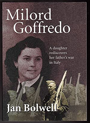 Milord Goffredo: A daughter rediscovers her father's: Jan Bolwell