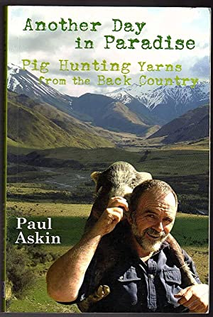 Another Day in Paradise: Pig Hunting Yarns: Askin Paul