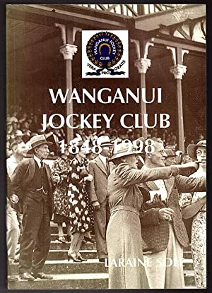 Wanganui Jockey Club 1848 - 1998: Laraine Sole