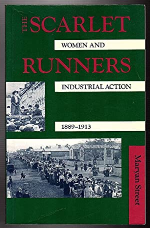 The Scarlet Runners: Women And Industrial Action: Maryan Street
