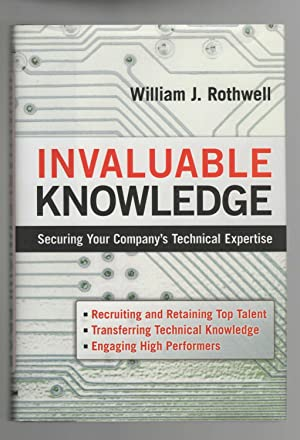 Invaluable Knowledge: Securing Your Company¿s Technical Expertise