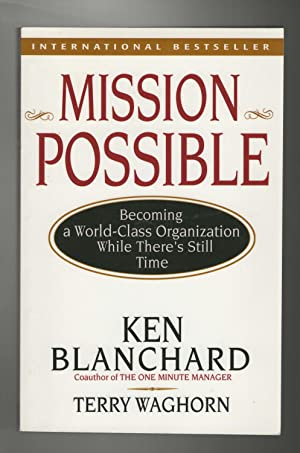Mission Possible: Becoming a World - Class Organization While There's Still Time