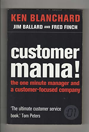 Customer Mania! It's Never Too Late to Build a Customer- Focused Company