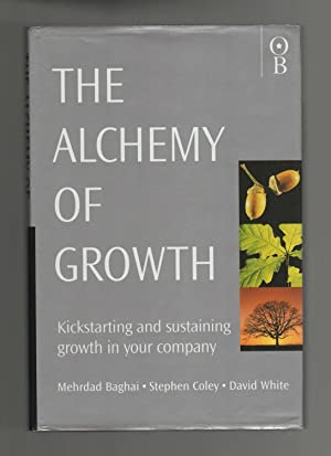 The Alchemy of Growth: Kickstarting and Sustaining Growth in Your Company