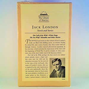 Jack London : Novels and Stories : Call of the Wild / White Fang / The Sea-Wolf / ...