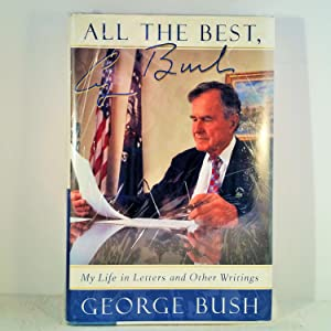 All The Best, George Bush: My Life and Other Writings - New, Fine, Signed, Free USA shipping: ...