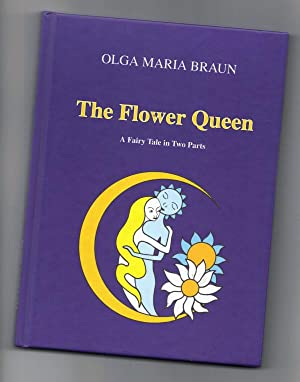 The Flower Queen. A. Fairy Tale in Two Parts.