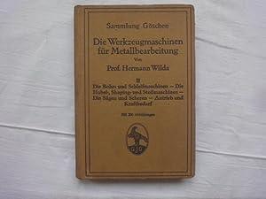 Die Werkzeugmaschinen Für Metallbearbeitung. II. Die Bohr-und: Wilda Hermann Prof.