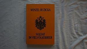 Soldat im Vielvölkerheer.: Wenzel Ruzicka