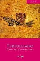 DIFESA DEL CRISTIANESIMO. Apologeticum: Tertulliano