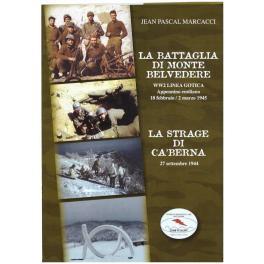 La battaglia di monte Belvedere. WW2 Linea: J.P.Marcacci