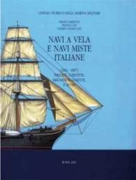 NAVI A VELA E NAVI MISTE ITALIANE.: FRANCO BARGONI-FRANCO GAY-VALERIO