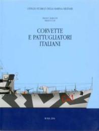 CORVETTE E PATTUGLIATORI ITALIANI: FRANCO BARGONI-FRANCO GAY