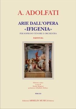 """Arie dall'Opera """"Ifigenia"""". Per soprano, tenore e orchestra: Andrea Adolfati (1721 o..."""