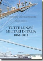 Tutte le navi militari d'Italia 1861–2011: Franco Bargoni