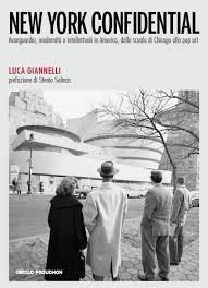 New York Confidential. Avanguardia, modernità e intellettuali: Giannelli Luca