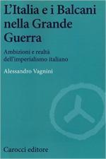 L'Italia e i Balcani nella grande guerra.: Vagnini, A