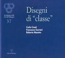 "Disegni di ""classe"". Carlo Cresti, Francesco Gurrieri,: Various"