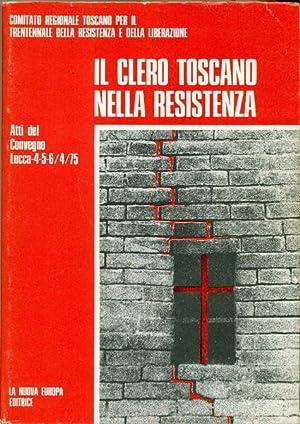 Il clero toscano nella Resistenza. Atti del: Various