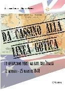 DA CASSINO ALLA LINEA GOTICA Le operazioni: Agostino Alberti -