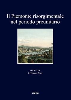 Il Piemonte risorgimentale nel periodo preunitario: Various