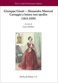 Giuseppe Giusti – Alessandro Manzoni. Carteggio e: Various
