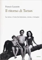 Il Ritorno di Tarzan. La storia e: Lacassin, F.