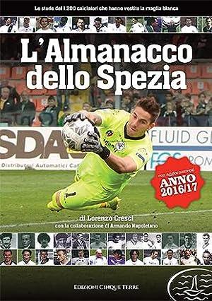 L'Almanacco dello Spezia Calcio (con aggiornamenti al: Lorenzo Cresci -