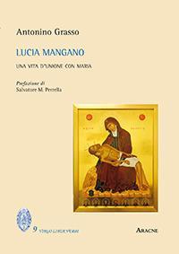 LUCIA MANGANO. UNA VITA D'UNIONE CON MARIA: Antonino Grasso