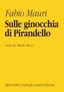 Sulle ginocchia di Pirandello: Fabio Mauri