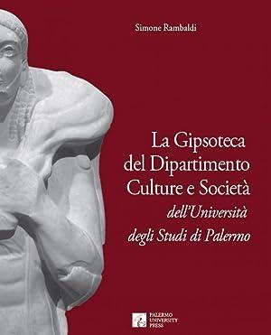 LA GIPSOTECA DEL DIPARTIMENTO CULTURE E SOCIETÀ: Simone Rambaldi