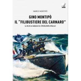 GINO MONTIPO IL FILIBUSTIERE DEL CARNARO. La: M.Montipò