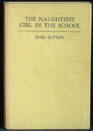 The Naughtiest Girl In School: Blyton Enid