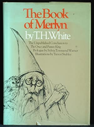 The Book Of Merlyn. The Unpublished Conclusion: White T H