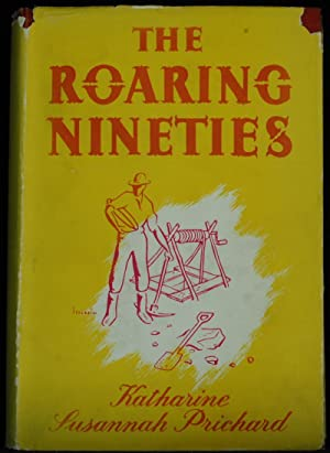 The Roaring Nineties. A Story Of The Goldfields Of Western Australia