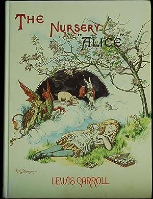 The Nursery Alice Containing Twenty Coloured Enlargements: Carroll Lewis