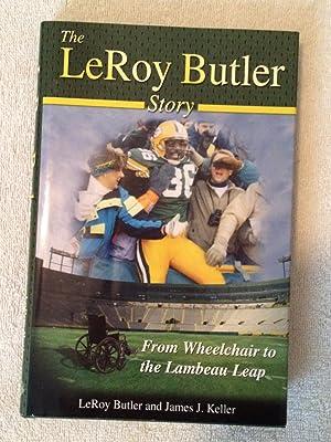 The LeRoy Butler Story. From Wheelchair to: Butler, LeRoy; Keller,