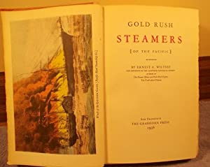 Gold Rush Steamers [ of the Pacific]: Ernest A Wiltsee