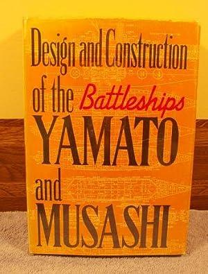 Design and Construction of the Battleships Yamato and Musashi: Kitaro Matsumoto
