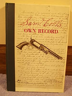 Sam Colt's Own Record of Transactions with: Samuel Colt