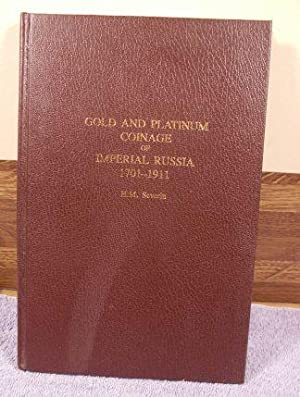 Gold and Platinum Coinage of Imperial Russia from 1701 to 1911: Severin, H. M.