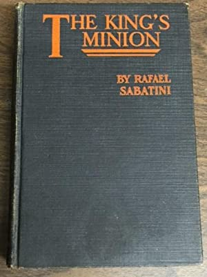 The King's Minion: Rafael Sabatini