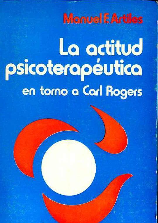 la actitud psicoterapéutica en torno a Carl Rogers: ARTILES, Manuel F