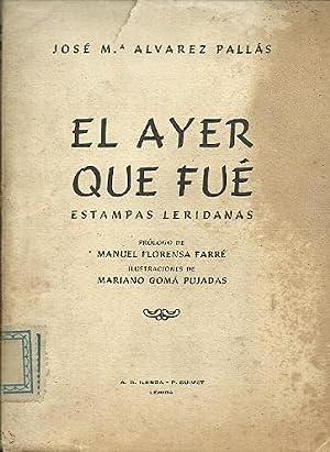 EL AYER QUE FUE. Estampas leridanas: Álvarez Pallás, José