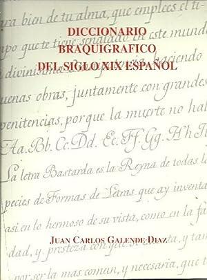 DICCIONARIO BRAQUIGRÁFICO DEL SIGLO XIX ESPAÑOL: Galende Díaz, Juan Carlos