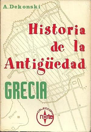 HISTORIA DE LA ANTIGÜEDAD. GRECIA: Dekonski,A., Berguer A. y otros
