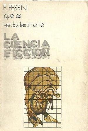Qué es verdaderamente LA CIENCIA FICCIÓN: Ferrini, F.