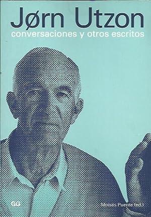 JORN UTZON. Conversaciones y otros escritos: Moisés Puente (Ed.)